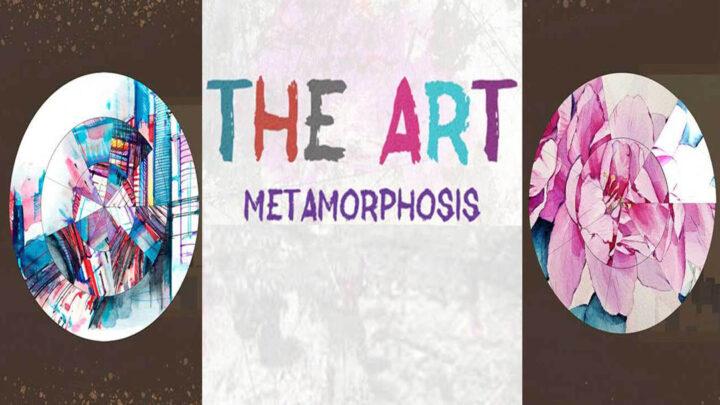 THE ART – Metamorphosis